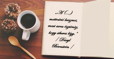 Karrier, motiváció, siker – Idézetek, amelyek átlendítenek a nehezebb napokon